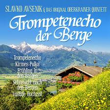 CD slavko avensik trompetenecho der BERGE 2cds mit dem ORIGINAL oberkrainer