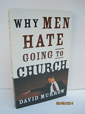 Why Men Hate Going To Church by David Murrow