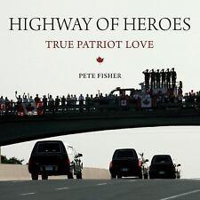 Highway of Heroes: True Patriot Love