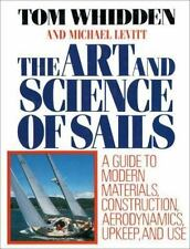 The Art and Science of Sails: A Guide to Modern Materials, Construction, Aerodyn