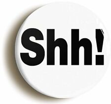 SHH FUNNY LIBRARIAN BADGE BUTTON PIN (Size is 1inch/25mm diameter)