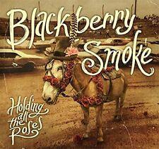 Holding All The Roses - Blackberry Smoke (2015, CD NEUF)