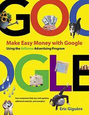 Very Good, Make Easy Money with Google: Using the Adsense Advertising Program (V