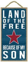 Land of the Free because of my Son Patriotic Military Wood Sign Plaque USA Made