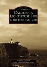 California Lighthouse Life in the 1920s and 1930s Images of America