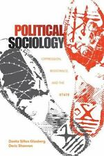 POLITICAL SOCIOLOGY: OPPRESSION, RESISTANCE, AND THE STATE BY DERIC SHANNON