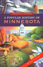 Popular History of Minnesota: With History Travel Guides - New Book Risjord, Nor