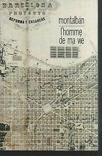 L'Homme de ma vie.Manuel Vázquez MONTALBAN. Christian Bourgois  L005
