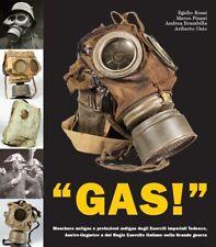 LIBRO GAS! MASCHERE ANTIGAS E PROTEZIONI ANTIGAS NELLA GRANDE GUERRA