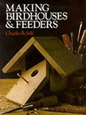 Making Birdhouses and Feeders by Charles Self (1985, Paperback)