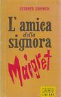 L AMICA DELLA SIGNORA MAIGRET di George Simenon 1955 I prima edizione