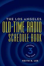 The Los Angeles Old-Time Radio Schedule Book Volume 3, 1946-1954, Lee, D.,,