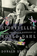 NEW Storyteller: The Authorized Biography of Roald Dahl by Donald Sturrock