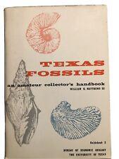 Texas Fossils: an Amateur Collector's Handbook by William H. Matthews Iii E3