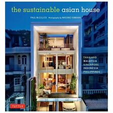 The Sustainable Asian House: Thailand, Malaysia, Singapore, Indonesia,-ExLibrary