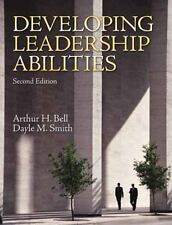 Developing Leadership Abilities by Arthur H. Bell and Dayle M. Smith (2009,...