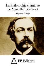 La Philosophie Chimique de Marcellin Berthelot by Auguste Laugel (2015,...