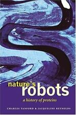 Nature's Robots: A History of Proteins, Reynolds, Jacqueline, Tanford, Charles,