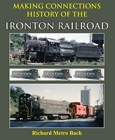 Making Connections - History of IRONTON RAILROAD - Out of Print - LAST NEW BOOK