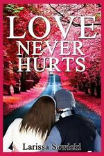 Love Never Hurts : A Personal Diary (2013, Paperback)