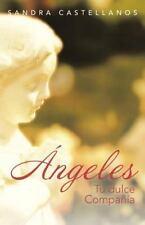 Angeles : Tu Dulce Compa��a by Sandra Castellanos (2013, Paperback)