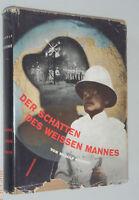 Der Schatten des weißen Mannes /Kolonialgeschichte  Lebensbildern/Rudolf Krohne