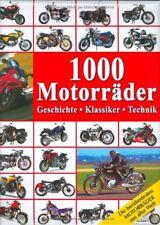 1000 Motorräder: Geschichte, Klassiker, Technik,