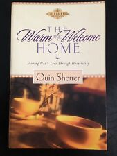 The Warm and Welcome Home: Sharing God's Love Through Hospitality Quin Sherrer