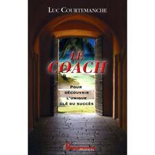 LE COACH - LUC COURTEMANCHE
