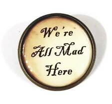 We're All Mad Here Brooch Pin/Badge Alice In Wonderland Bronze Mad Hatter NEW