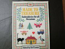 KIT PYMAN: MADE TO TREASURE: EMBROIDERIES FOR ALL OCCASIONS 1985