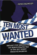 Ten Most Wanted by Peter Bleksley (Hardback, 2005)