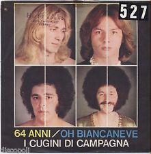 "I CUGINI DI CAMPAGNA - 64 anni - VINYL 7"" 45 LP 1975 VG+/VG- CONDITION"