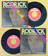 LP 45 7'' RODRICK Love's ok 1977 italy VEDETTE VVN 33286 no cd mc dvd (*)
