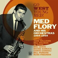 Med Flory  GO WEST YOUNG MED! MED FLORY AND HIS ORCHESTRAS 1954-1959