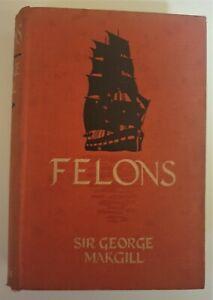 Felons - Sir George Makgill 1915 1st Edition