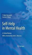 Self-Help in Mental Health : A Critical Review by T. Mark Harwood and Luciano...