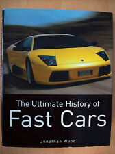 Fast Cars Ultimate History of Fast Cars The by Jonathan Wood Hardback 2004 New