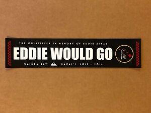 EDDIE AIKAU - Quiksilver - Surf - Sticker - EDDIE WOULD GO - 2015 - 2016