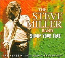 Shake Your Tree: The Classic 1973 Radio Broadcast by Steve Miller...