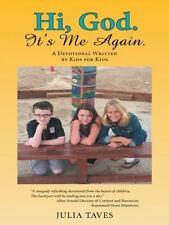 Hi, God. It's Me Again.: A Devotional Written by Kids for Kids