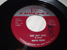 MARTHA CARSON That Ain't Right/Light of Love 45 Cadence Fifties Rock