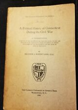 A Political History of Connecticut During the Civil War 1941 J. Robert Lane
