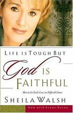 Life Is Tough, but God Is Faithful : How to See God's Love in Difficult Times by