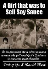 A Girl That Was to Sell Soy Sauce : An Inspirational Story about a Young...