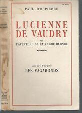 Lucienne de vaudry / Les vagabonds.Paul D'ORPIERRE.1945  CV7