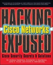 Hacking Exposed Cisco Networks: By Vladimirov, Andrew, Gavrilenko, Konstantin...