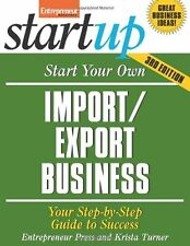 Start Your Own Import/Export Business: Your Step-B