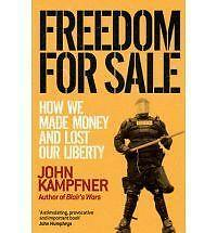 FREEDOM FOR SALE: How We Made Money and Lost Our Liberty: WH4-B142 PB : NEW