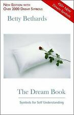 The Dream Book : Symbols for Self Understanding by Betty Bethards (2016,...
